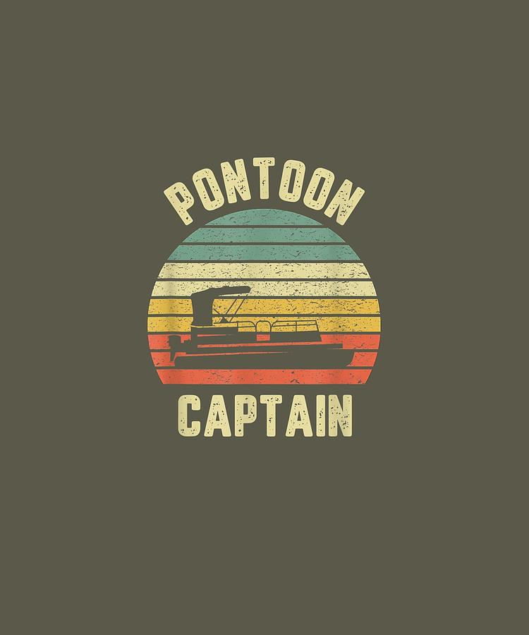 Vintage Digital Art - Vintage Pontoon Captain Shirt Funny Pontoon Boat Tshirt Tee T-shirt by Unique Tees