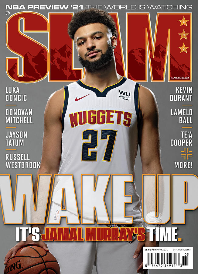 Wake Up: Its Jamal Murrays Time. SLAM Cover Photograph by Getty Images