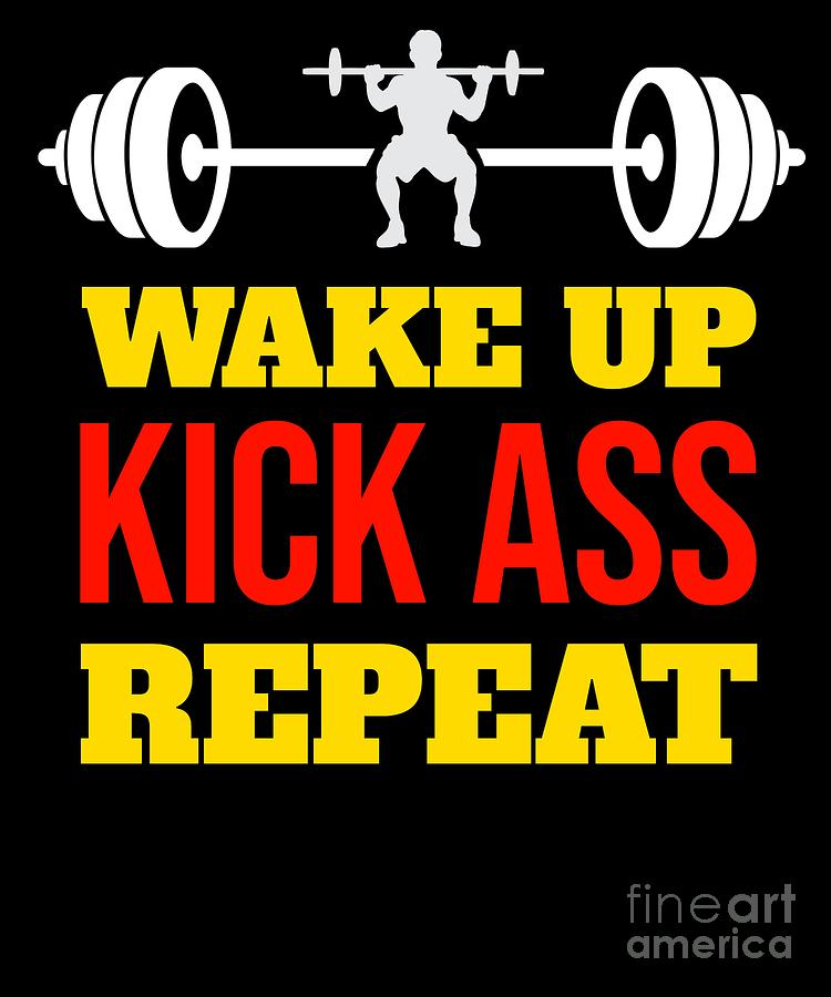 Wake Up Kick Ass Repeat Fitness Gym Workout Quote