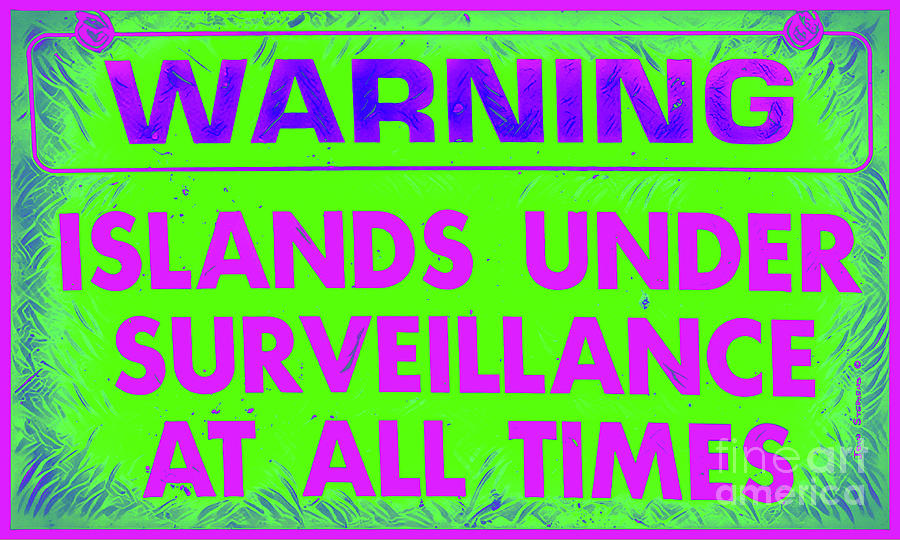 Warning Islands Under Surveillance Vibrant Color Photograph