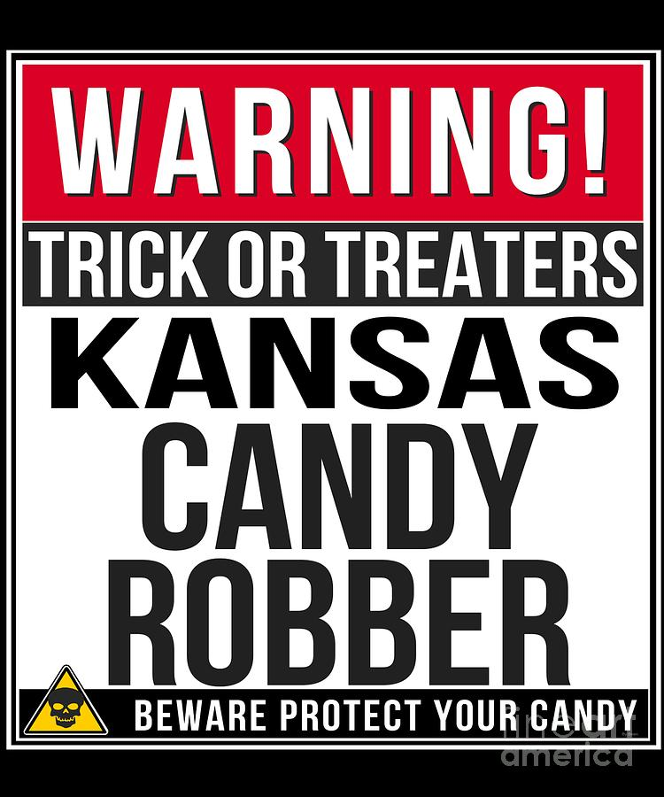 Halloween Digital Art - Warning Kansas Candy Robber by Jose O