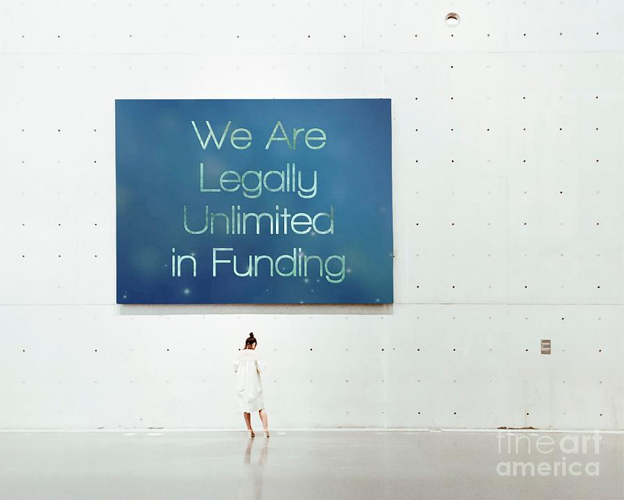 We Are Legally Unlimited In Funding by Catherine Lott