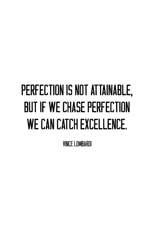 We can catch excellence #quotes #minimalism by Andrea Anderegg