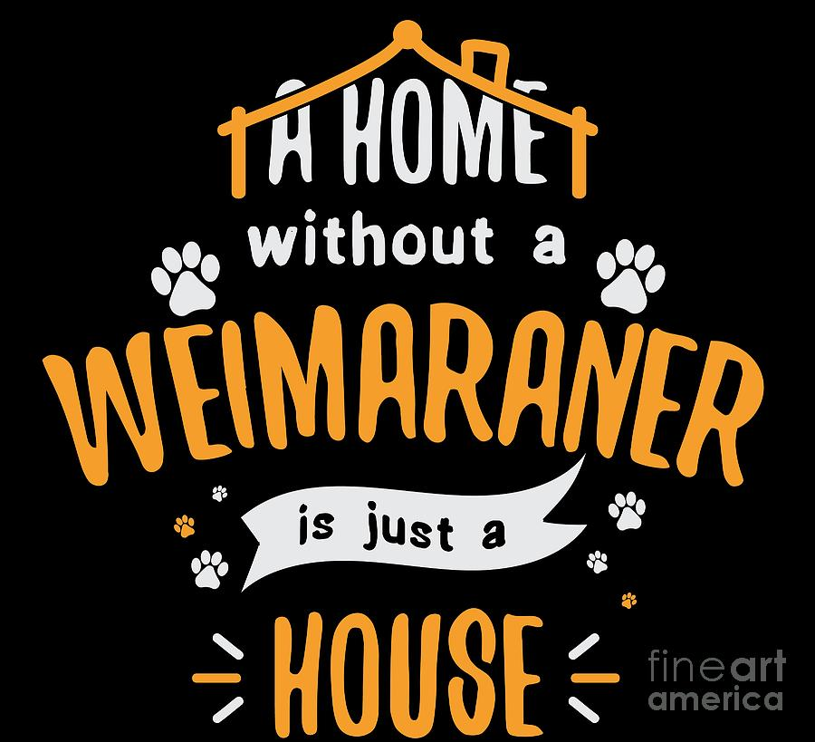 Weimaraner Funny Dog Saying Humor Dogs Gift by Haselshirt