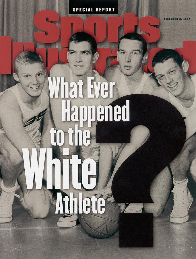 What Ever Happened To The White Athlete Sports Illustrated Cover Photograph by Sports Illustrated