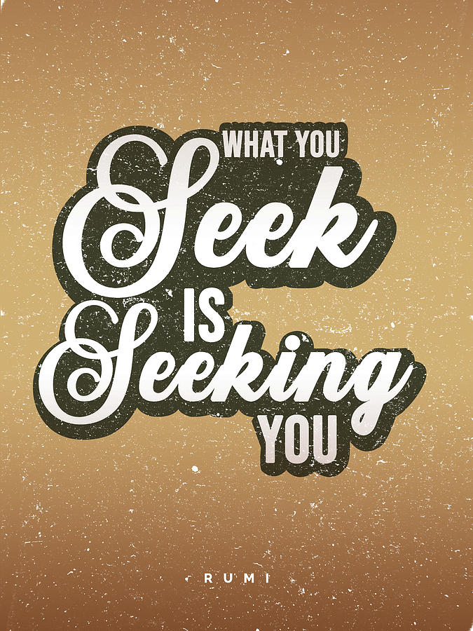What You Seek Is Seeking You 3 - Rumi Quotes - Vintage Typography - Rumi Poster - Brown, White Mixed Media