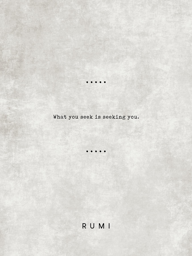 What You Seek Is Seeking You - Rumi Quotes 03 - Literary Quotes - Typewriter Quotes - Sufi Mixed Media