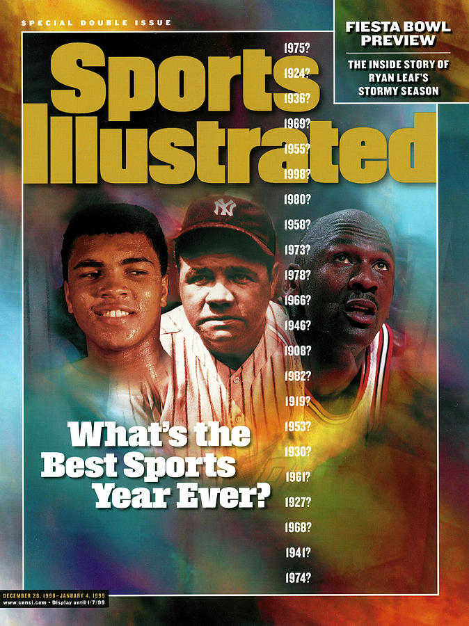 Whats The Best Sports Year Ever Sports Illustrated Cover Photograph by Sports Illustrated