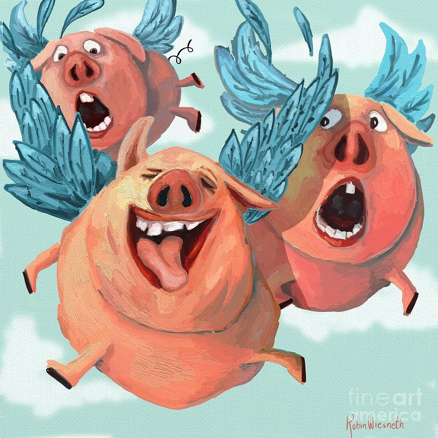 When Pigs Fly by Robin Wiesneth