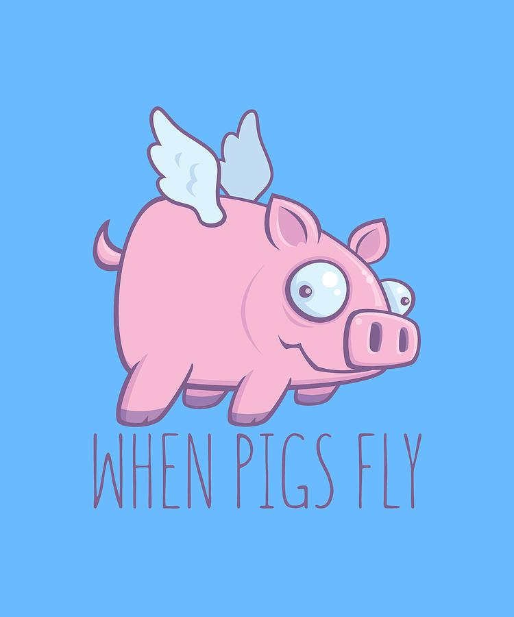 When Pigs Fly With Text Digital Art