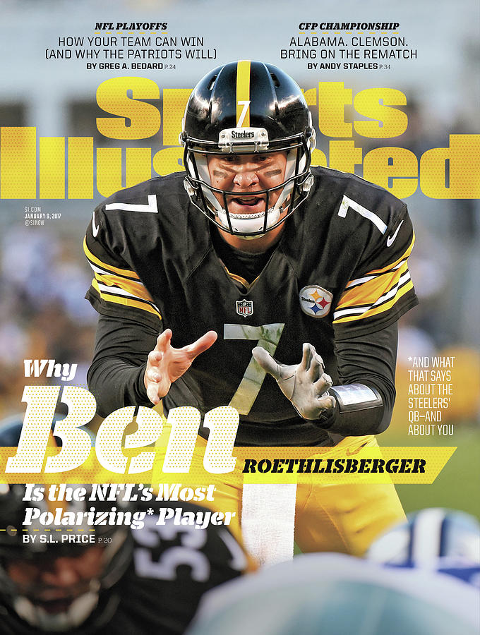 Why Ben Roethlisberger Is The Nfls Most Polarizing* Player Sports Illustrated Cover Photograph by Sports Illustrated
