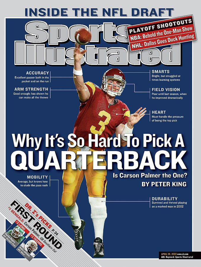Why Its So Hard To Pick A Quarterback Is Carson Palmer The Sports Illustrated Cover Photograph by Sports Illustrated
