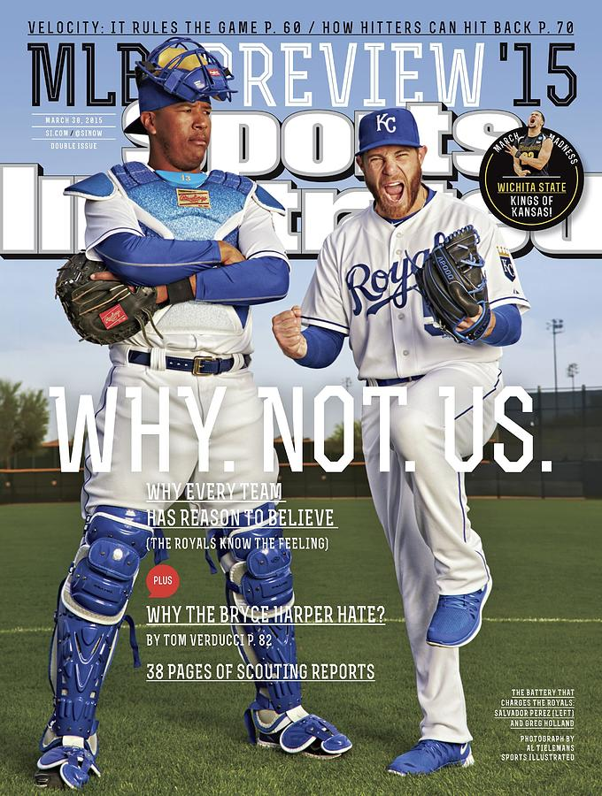 Why. Not. Us. 2015 Mlb Baseball Preview Issue Sports Illustrated Cover Photograph by Sports Illustrated