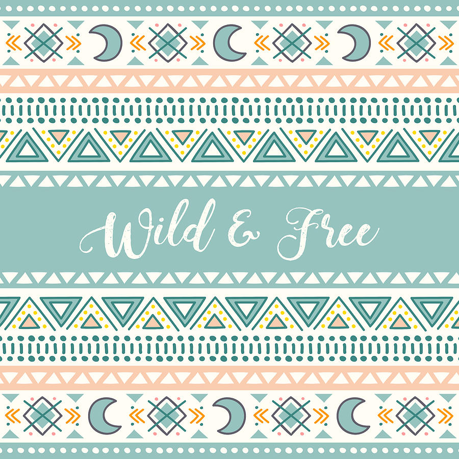 Wild And Free - Boho Chic Ethnic Nursery Art Poster Print by Dadada Shop