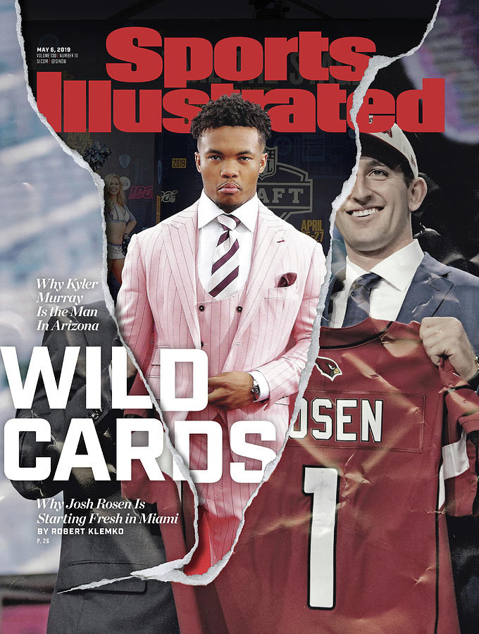 Wild Cards Why Kyler Murray Is The Man In Arizona, Why Josh Sports Illustrated Cover Photograph by Sports Illustrated