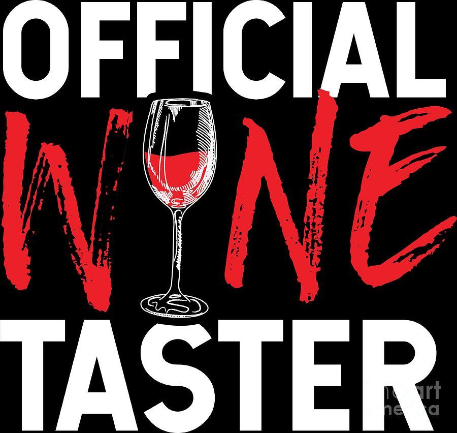 Wine Lover Official Taster Birthday Gift Idea Digital Art By