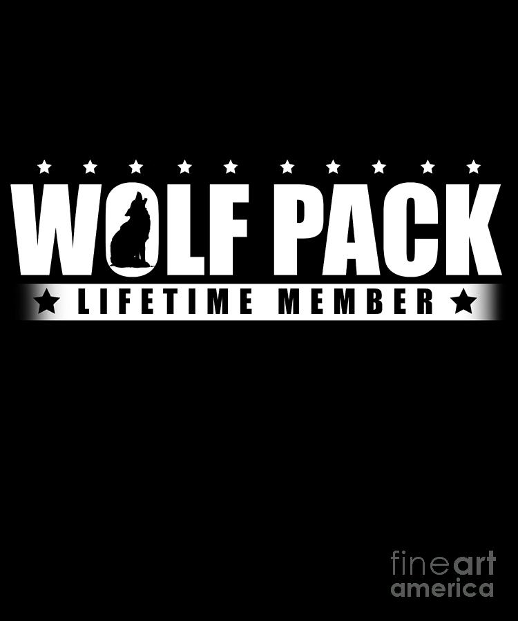 Wolf Pack Lifetime Member Wolves Alpha Carnivore Mammals Fur Animals Wildlife Forest Nature Gift
