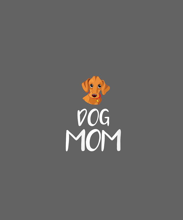 Womens Digital Art - Womens Dog Mom Dachshund  Mothers Day Dog Lover Gift Vneck Tshirt by Unique Tees