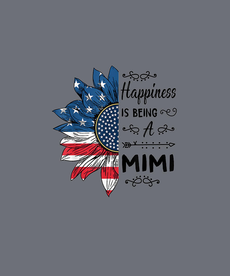 Womens Digital Art - Womens Happiness Is Being A Mimi 4th Of July Tshirt by Do David
