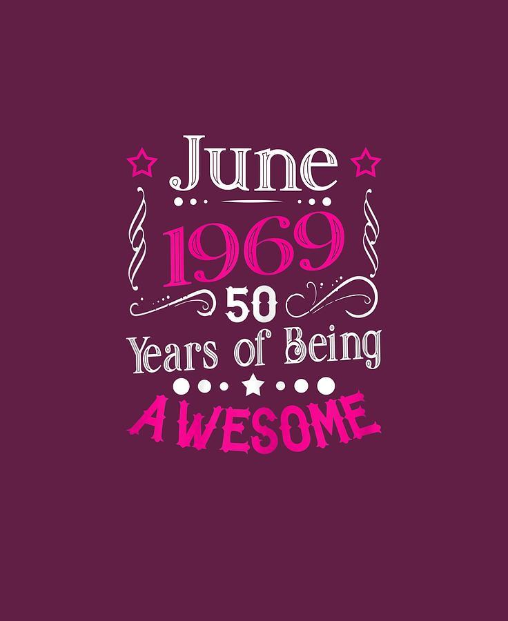 Womens Digital Art - Womens June 1969 50th Birthday Gift 50 Years Old T-shirt by Do David