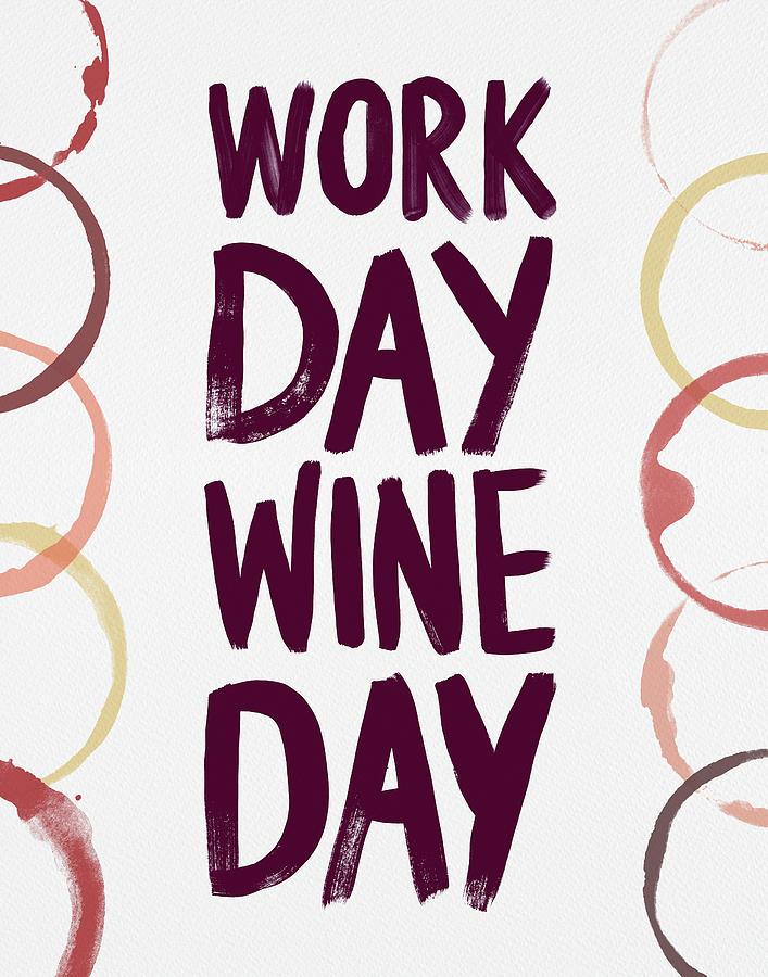 Work Day Wine Day by Jen Montgomery