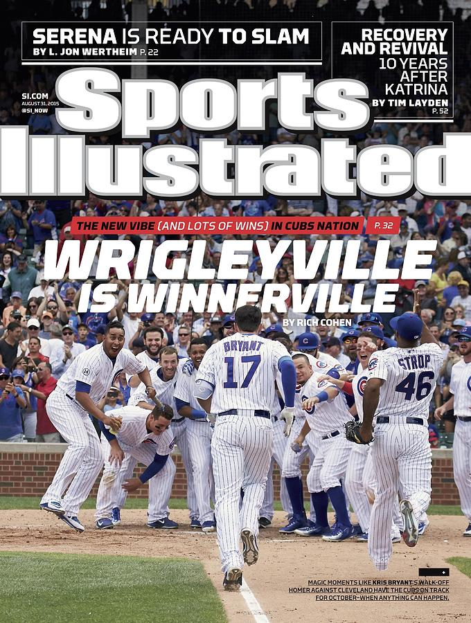 Wrigleyville Is Winnerville The New Vibe And Lots Of Wins Sports Illustrated Cover Photograph by Sports Illustrated