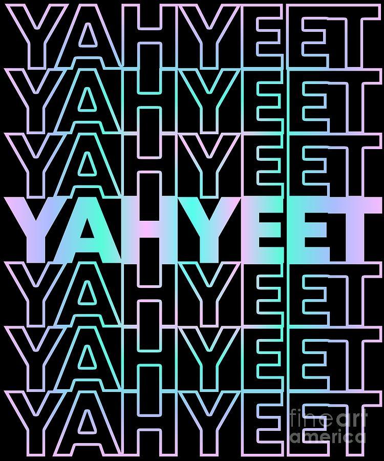 Yah Yeet Streetwear by Flippin Sweet Gear