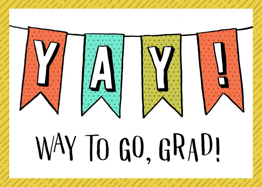 Yay Way to Go Grad Card by Jen Montgomery