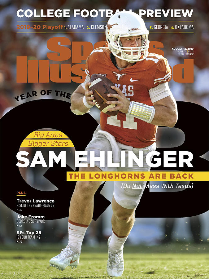 Year Of The Qb University Of Texas Sam Ehlinger, 2019 Sports Illustrated Cover Photograph by Sports Illustrated
