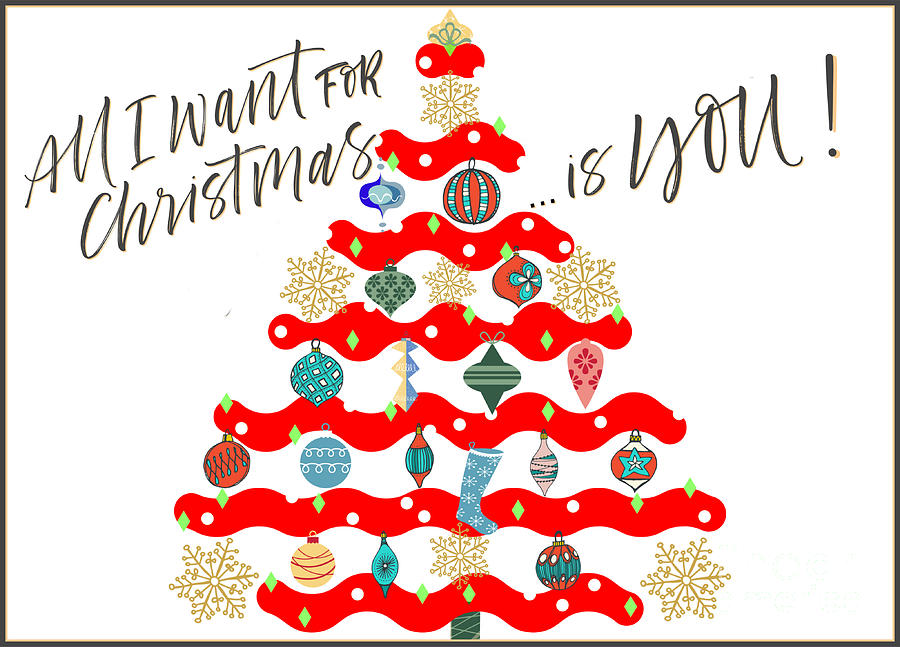 You Are All I Want For Christmas Framed Digital Art