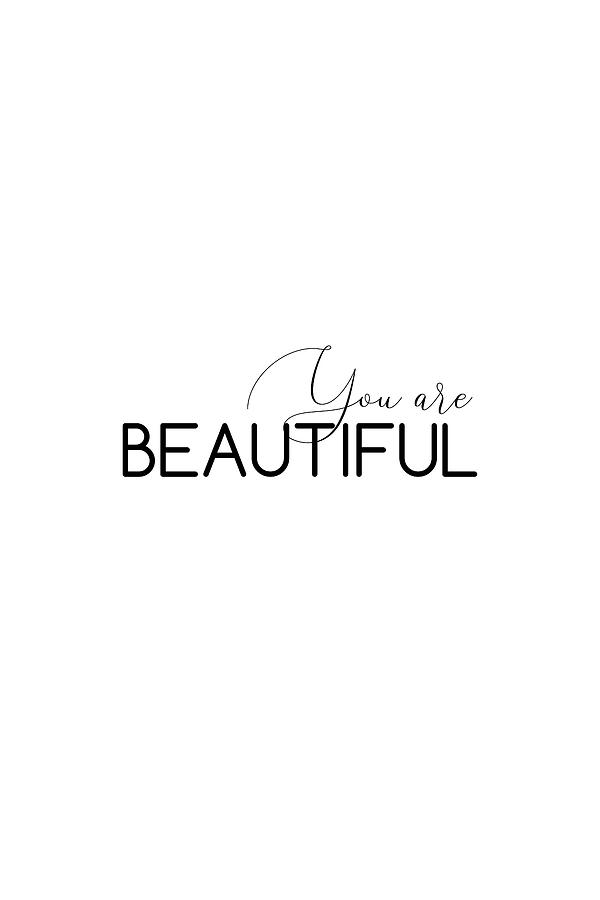 You are beautiful #inspirational #minimalist by Andrea Anderegg