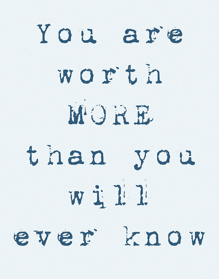 Encouraging words You are worth MORE  by Denise Beverly