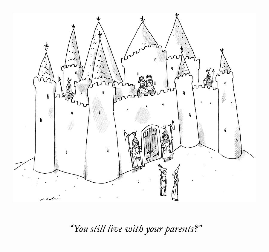 You Still Live With Your Parents? Drawing by Michael Maslin