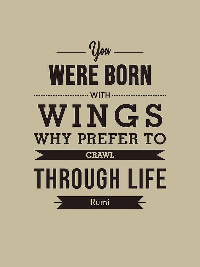 You Were Born With Wings - Rumi Quotes - Typography - Quote Print - Rumi Poster Mixed Media