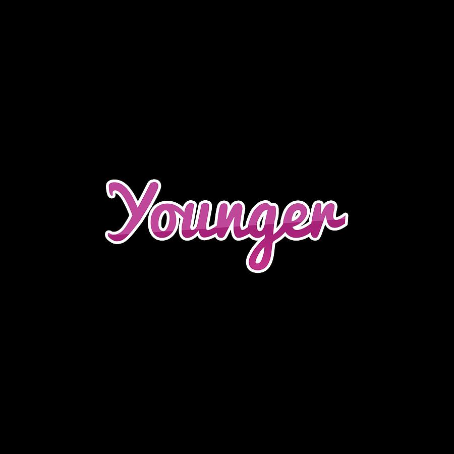 Younger #Younger by Tinto Designs