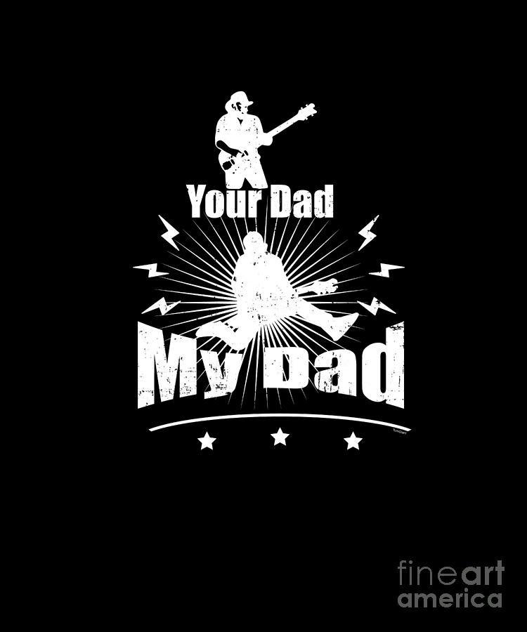 52dc8c085 Your Dad My Dad Guitar Rocker T Shirt Rock N Roll Band Music Lovers  Guitarists Gift