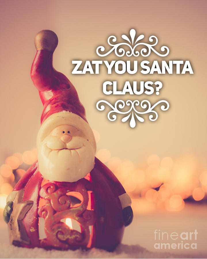Christmas Painting - Zat Your Santa Claus by Esoterica Art Agency