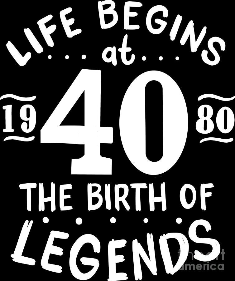 Life Begins At 40 Mens T-Shirt BORN In 1980 Year of Legends 40th Birthday Gift