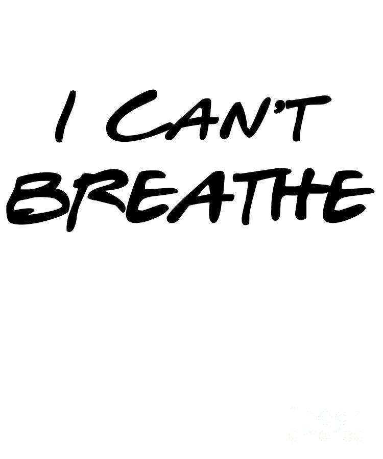 I Cant Breathe Digital Art - I Cant Breathe BLM by Flippin Sweet Gear