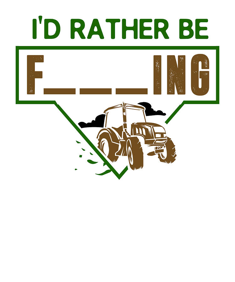 Mens Id Rather Be Farming Tractor Design For A Hobby ...