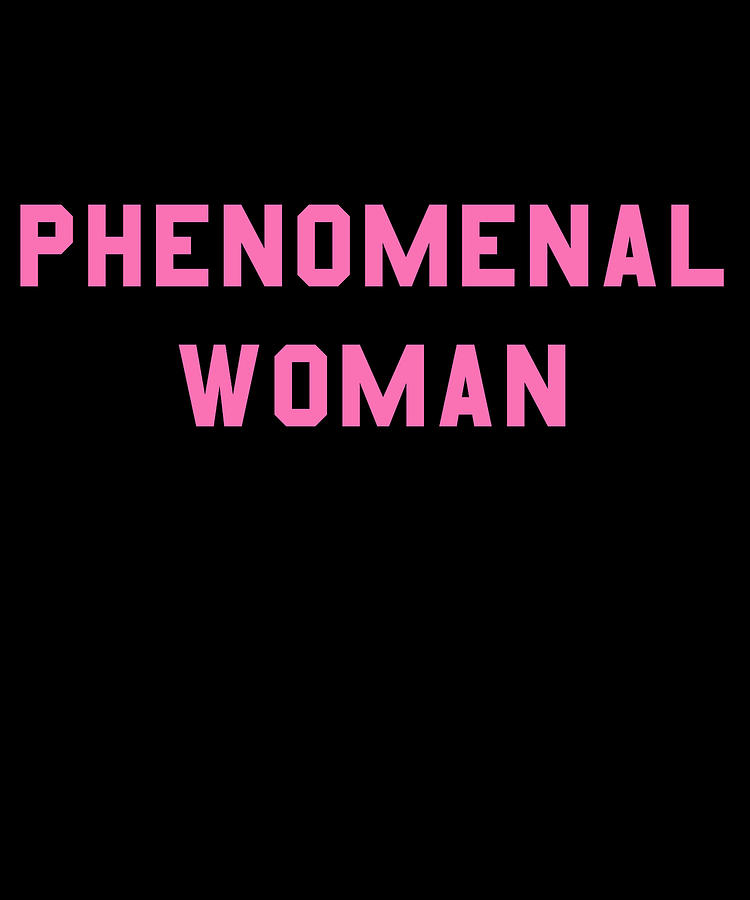 Phenomenal Woman Digital Art - Phenomenal Woman by Flippin Sweet Gear