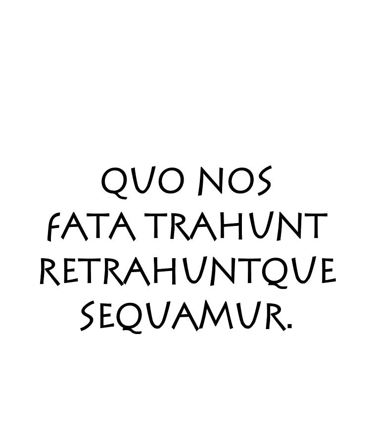 Quo Nos Fata Trahunt Retrahuntque Digital Art