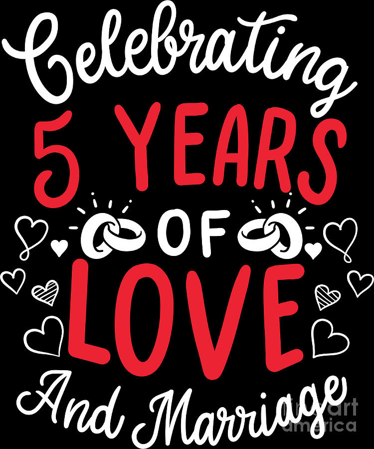 5th Wedding Anniversary 5 Years Of Love And Marriage Digital Art By Haselshirt