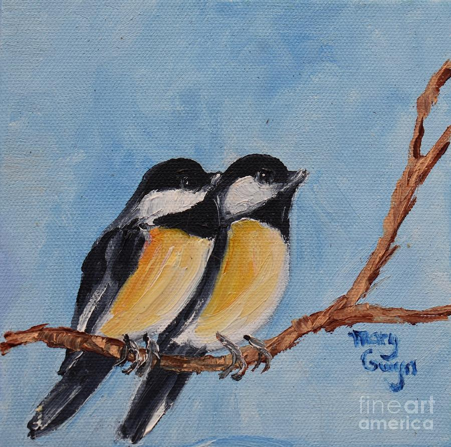 Chickadees Painting - 2 Chickadees Hanging Out Together by Mary Gwyn Bowen