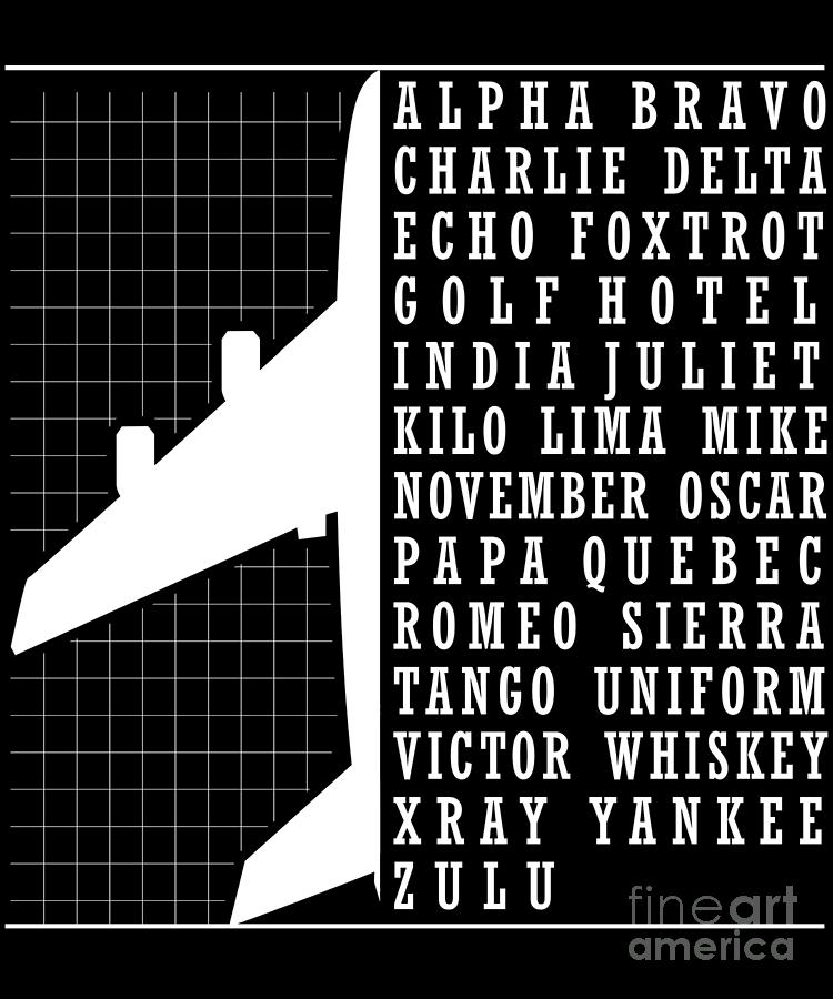 Phonetic Alphabet Airplane Pilot Flying Aviation Digital Art By The Perfect Presents