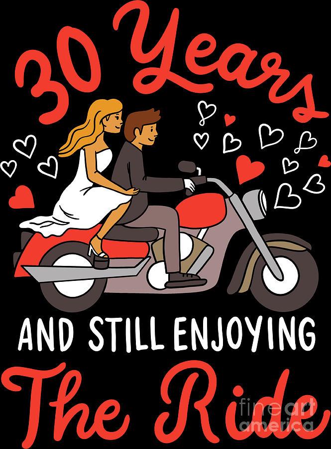 30th Wedding Anniversary 30 Years Enjoying The Ride Digital Art By Haselshirt