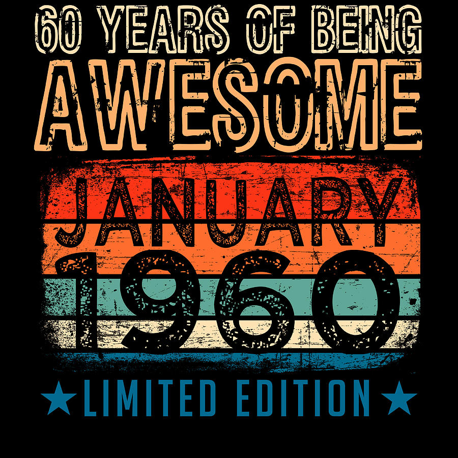 60 Years Of Being Awesome January 1960 Limited Edition Tshirt