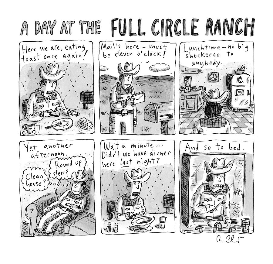 A Day At The Full Circle Ranch Drawing by Roz Chast