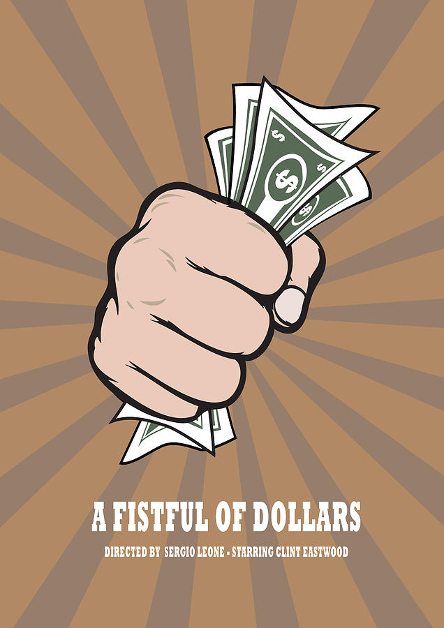 A Fistful Of Dollars Digital Art - A Fistful of Dollars - Alternative Movie Poster by Movie Poster Boy