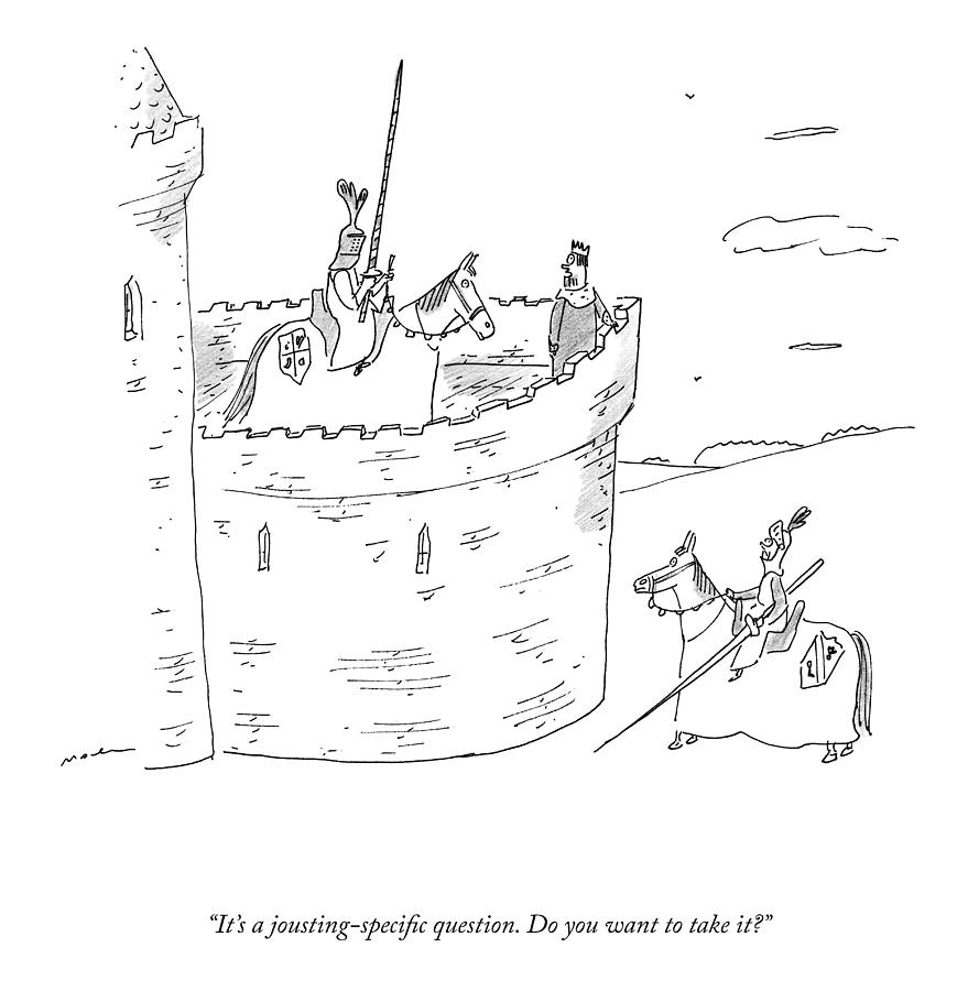 A Jousting Specific Question Drawing by Michael Maslin